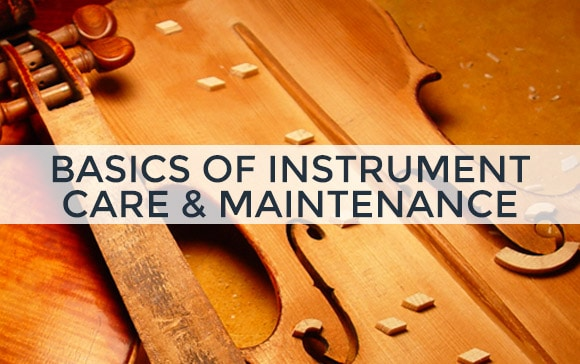 Caring for Your Musical Instruments